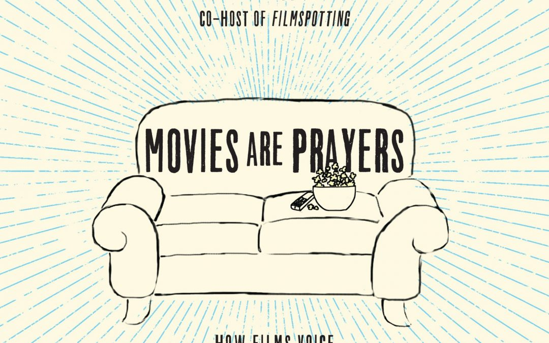 Why Movies are Prayers