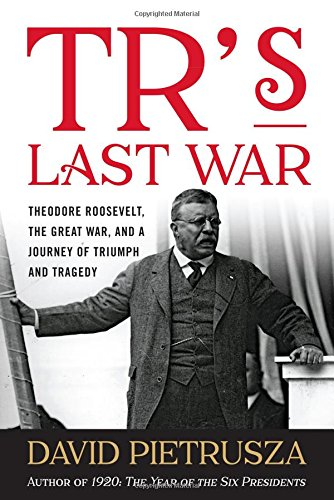 The Last Years of Theodore Roosevelt