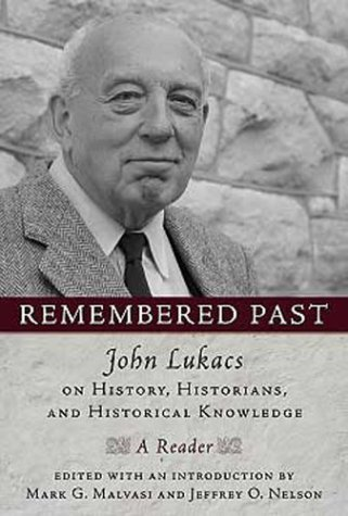 John Lukacs: Reactionary, Not Conservative