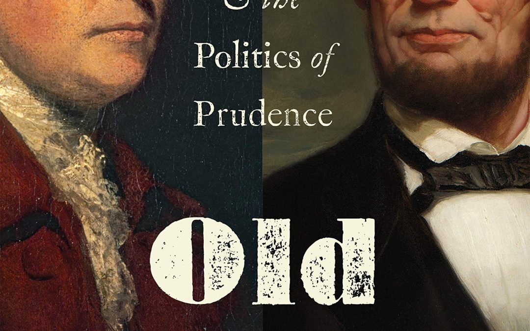 Lincoln, Burke, and the Politics of Prudence